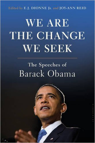 We Are the Change We Seek- The Speeches of Barack Obama