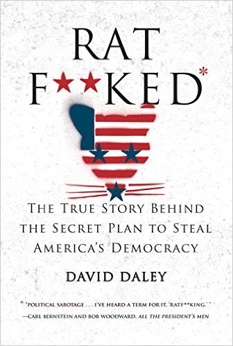 Ratf**ked- The True Story Behind the Secret Plan to Steal America's Democracy