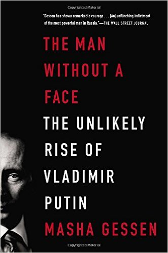 The Man Without a Face- The Unlikely Rise of Vladimir Putin