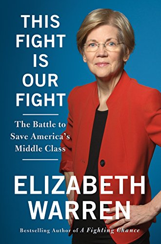 This Fight Is Our Fight- The Battle to Save America's Middle Class