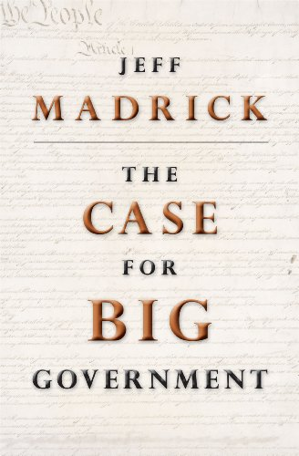 The Case for Big Government (The Public Square)